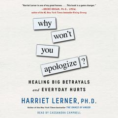 Why Won't You Apologize? by Harriet Lerner, PhD