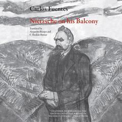Nietzsche on His Balcony by Carlos Fuentes