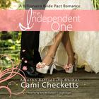 The Independent One by Cami Checketts