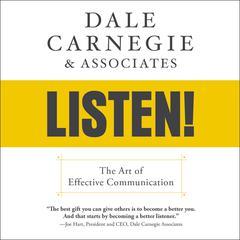 Dale Carnegie & Associates' Listen! by Dale Carnegie & Associates