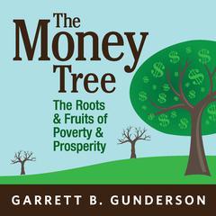 The Money Tree by Garrett B. Gunderson