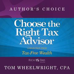 Choose the Right Tax Advisor and Preparer by Tom Wheelwright, CPA