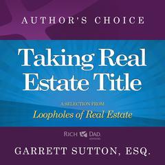 Taking Real Estate Title by Garrett Sutton