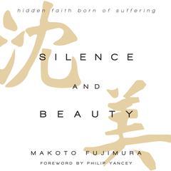 Silence and Beauty by Makoto Fujimura, Phillip Yancey
