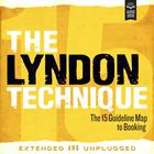 The Lyndon Technique: The 15 Guideline Map To Booking (Extended and Unplugged) by Amy Lyndon