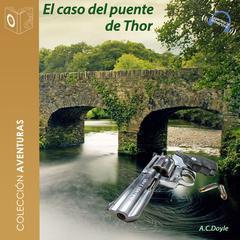 El caso del puente de Thor by Sir Arthur Conan Doyle