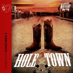 Hole Town by Luis Guallar