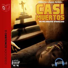 Casi muertos by Alberto López Aroca
