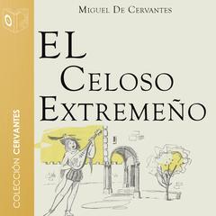 El celoso extremeño by Cervantes