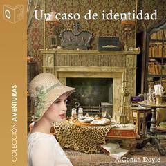 Un caso de identidad by Sir Arthur Conan Doyle