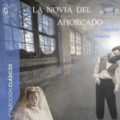 La novia del ahorcado by Charles Dickens