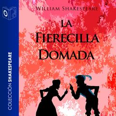 La fierecilla domada by William Shakespeare