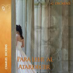 Para leer al atardecer by Charles Dickens