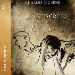 El manuscrito de un loco by Charles Dickens