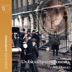 Un escándalo en Bohemia by Sir Arthur Conan Doyle