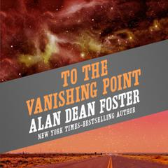 To the Vanishing Point by Alan Dean Foster