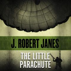 The Little Parachute by J. Robert Janes