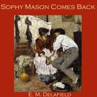 Sophy Mason Comes Back by E. M. Delafield
