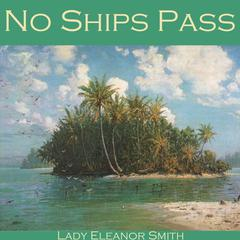 No Ships Pass by Eleanor Smith