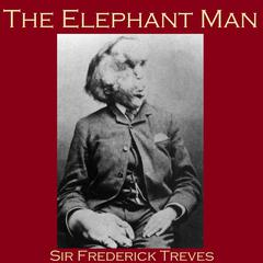The Elephant Man by Sir Frederick Treves
