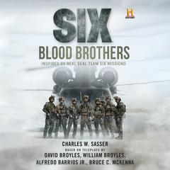 Six: Blood Brothers by Charles W. Sasser