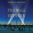 The Wall Between by Jesper Bugge Kold