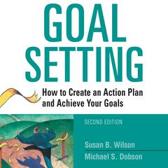 Goal Setting by Michael S. Dobson, Susan B. Wilson