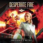 Desperate Fire by Christopher G. Nuttall