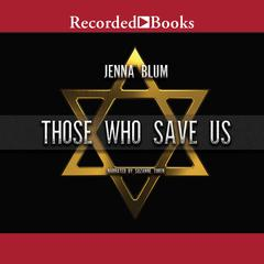 Those Who Save Us by Jenna Blum