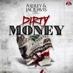 Dirty Money by Ashley & JaQuavis
