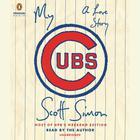 My Cubs by Scott Simon