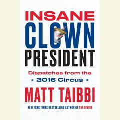 Insane Clown President by Matt Taibbi