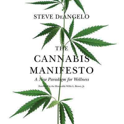 The Cannabis Manifesto by Steve DeAngelo
