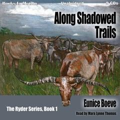 Along Shadowed Trails by Eunice Boeve