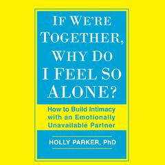 If We're Together, Why Do I Feel So Alone? by Holly Parker