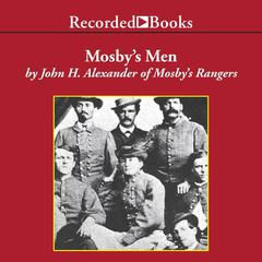 Mosby's Men by John H. Alexander