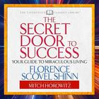 The Secret Door to Success by Florence Scovel Shinn, Mitch Horowitz