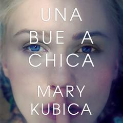 Una buena chica by Mary Kubica