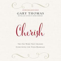 Cherish by Gary L. Thomas