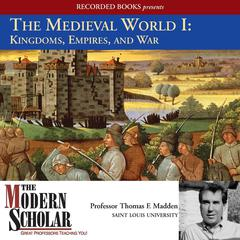 The Medieval World I by Thomas F. Madden