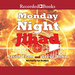 Monday Night Jihad by Jason Elam