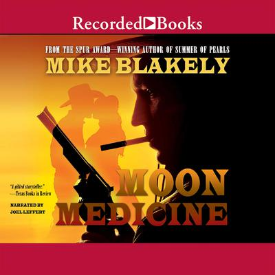 Moon Medicine by Mike Blakely