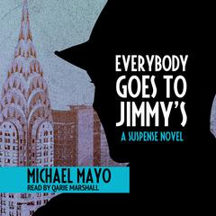 Everybody Goes to Jimmy's by Michael Mayo