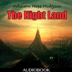 The Night Land by William Hope Hodgson