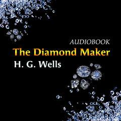 The Diamond Maker by H. G. Wells
