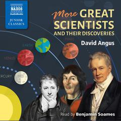 More Great Scientists and Their Discoveries by David Angus