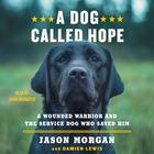 A Dog Called Hope by Jason Morgan, Damien Lewis