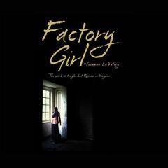 Factory Girl by Josanne La Valley
