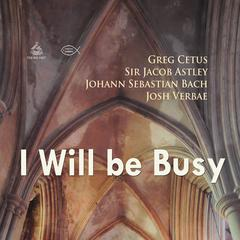 I Will be Busy by Sir Jacob Astley, Greg Cetus