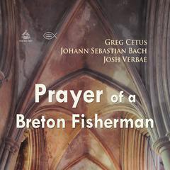 Prayer of a Breton Fisherman by Greg Cetus